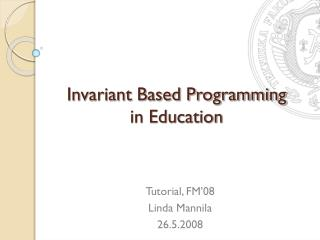 Invariant Based Programming  in Education