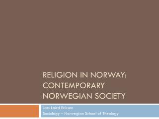 Religion in  Norway : Contemporary  Norwegian  society