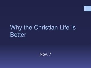 Why the Christian Life Is Better
