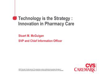 Technology is the Strategy : Innovation in Pharmacy Care