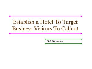 Establish a Hotel To Target Business Visitors To Calicut