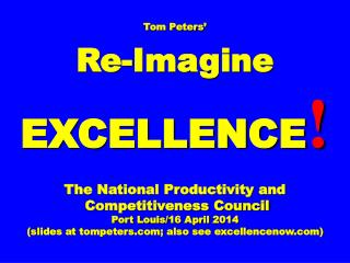 Tom Peters' Re-Imagine EXCELLENCE ! The National Productivity and  Competitiveness Council