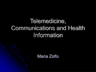 Telemedicine, Communications and Health Information