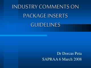 INDUSTRY COMMENTS ON  PACKAGE INSERTS GUIDELINES