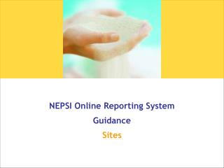 NEPSI Online Reporting System  Guidance Sites