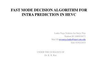 FAST MODE DECISION ALGORITHM FOR INTRA PREDICTION IN HEVC
