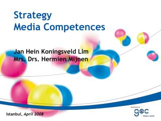 Strategy Media Competences Jan Hein Koningsveld Llm Mrs. Drs. Hermien Mijnen
