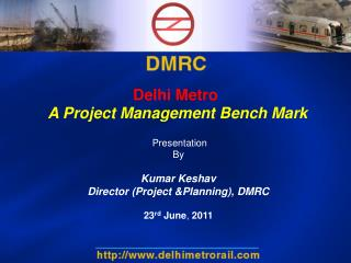 Delhi Metro A Project Management Bench Mark
