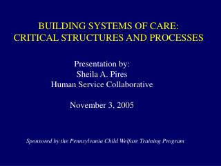 BUILDING SYSTEMS OF CARE: CRITICAL STRUCTURES AND PROCESSES