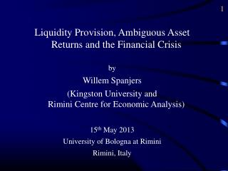 Liquidity Provision, Ambiguous Asset Returns and the Financial Crisis by Willem Spanjers