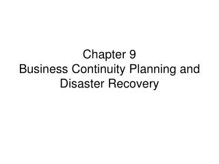Chapter 9 Business Continuity Planning and Disaster Recovery