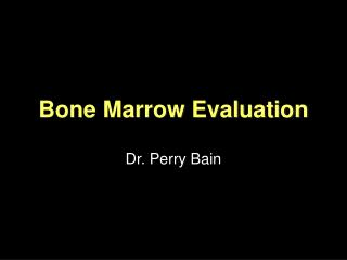 Bone Marrow Evaluation