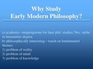 Why Study Early Modern Philosophy?