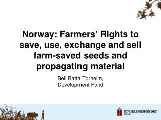 Norway: Farmers' Rights to save, use, exchange and sell farm-saved seeds and propagating material