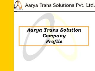 Aarya Trans Solution Company Profile