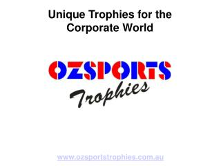 Choose Unique Trophies for the Corporate World - OzSports Tr