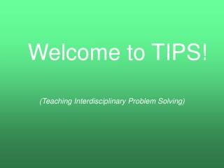 Welcome to TIPS!