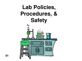 Lab Policies, Procedures, & Safety