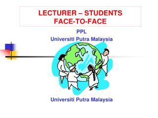 LECTURER – STUDENTS  FACE-TO-FACE