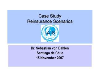 Case Study Reinsurance Scenarios