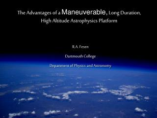 The Advantages of a  Maneuverable,  Long Duration, High Altitude Astrophysics Platform