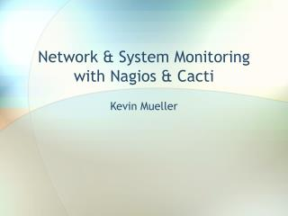 Network & System Monitoring with Nagios & Cacti