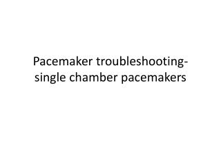 Pacemaker troubleshooting-single chamber pacemakers