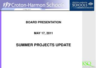 BOARD PRESENTATION MAY 17, 2011 SUMMER PROJECTS UPDATE