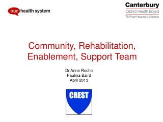 CREST (Community Rehabilitation Enablement & Support Team)