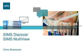 SIMS Discover SIMS  MultiView
