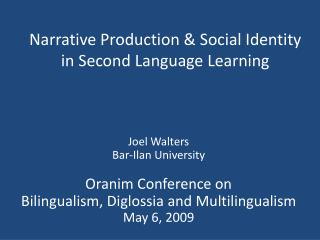 Narrative Production & Social Identity in Second Language Learning