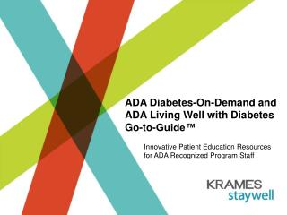 ADA Diabetes-On-Demand and ADA Living Well with Diabetes Go-to-Guide™