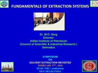SYMPOSIUM  ON  SOLVENT EXTRACTION REVISITED FEBRUARY  5 TH ,  2010 IIChE  (NRC) Auditorium