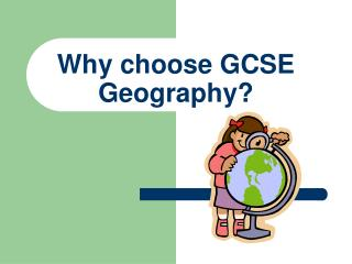 Why choose GCSE Geography?