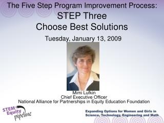 The Five Step Program Improvement Process:  STEP Three Choose Best Solutions  Tuesday, January 13, 2009
