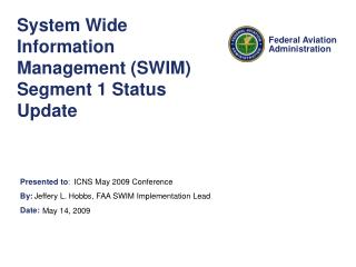 System Wide Information Management (SWIM) Segment 1 Status Update