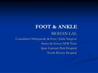 MOHAN LAL Consultant Orthopaedic & Foot/Ankle Surgeon Surrey & Sussex NHS Trust