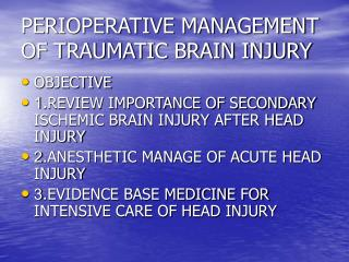 PERIOPERATIVE MANAGEMENT OF TRAUMATIC BRAIN INJURY