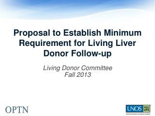 Proposal to Establish Minimum Requirement for Living Liver Donor Follow-up