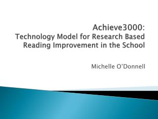 Achieve3000:  Technology Model for Research Based Reading Improvement in the School