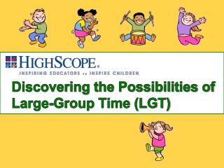 Discovering the Possibilities of  Large-Group Time (LGT)