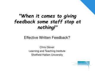 """When it comes to giving feedback some staff stop at nothing! """