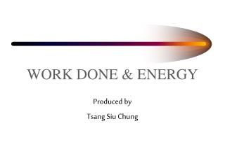 WORK DONE & ENERGY