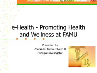 e-Health - Promoting Health and Wellness at FAMU