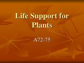 Life Support for Plants