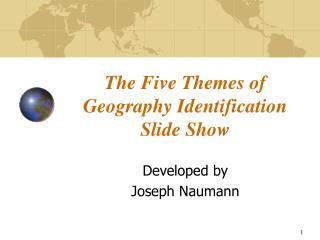 The Five Themes of Geography Identification Slide Show