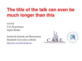 The title of the talk can even be much longer than this