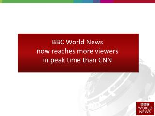 BBC World News now reaches more viewers in peak time than CNN