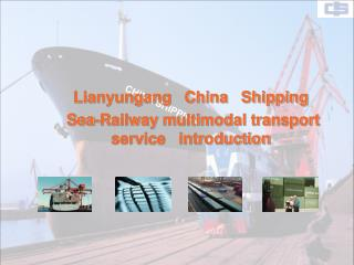Lianyungang   China   Shipping  Sea-Railway multimodal transport      service   introduction