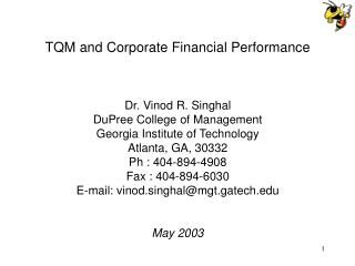 TQM and Corporate Financial Performance Dr. Vinod R. Singhal DuPree College of Management